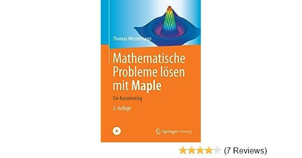 Mathematische Probleme lösen mit Maple: Ein Kurzeinstieg eBook ...