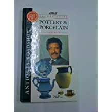 """""""Antiques Roadshow"""" Pocket Guide: Pottery and Porcelain"""