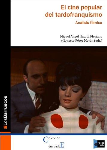 El cine popular del tardofranquismo. Análisis fílmico por Miguel Ángel Huerta Floriano
