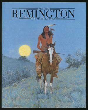 Frederic Remington: The Masterworks by Shapiro, Michael Edward, Hassrick, Peter H. (1991) Hardcover
