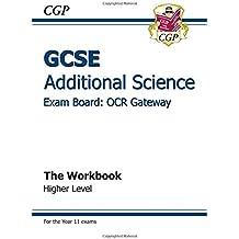 GCSE Additional Science OCR Gateway Workbook - Higher (A*-G