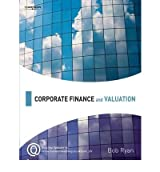 Corporate Finance and Valuation by Ryan, Bob ( AUTHOR ) Oct-20-2006 Paperback
