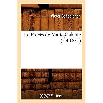 Le Procès de Marie-Galante, (Éd.1851)