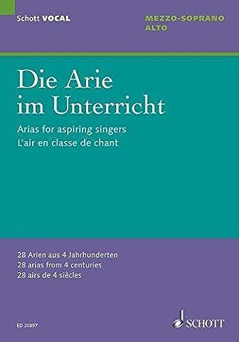Die Arie im Unterricht: 28 Arien aus 4 Jahrhunderten. Mezzo-Sopran/Alt und Klavier