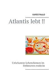 Atlantis lebt !!: Unbekannte Lebensformen im Erdinneren entdeckt
