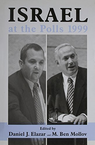 Israel at the Polls 1999: Israel: the First Hundred Years, Volume III (Israeli History, Politics and Society)