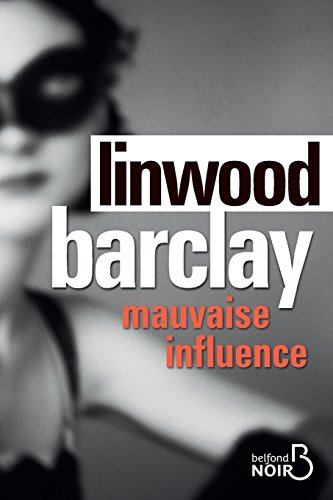 Mauvaise Influence par Linwood Barclay