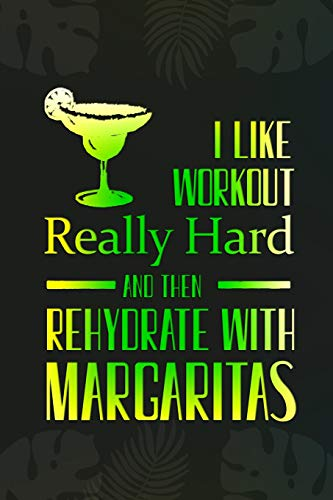 ally Hard And Then Rehydrate With Margaritas: Blank Lined Notebook Journal Diary Composition Notepad 120 Pages 6x9 Paperback ( Margarita ) Black ()