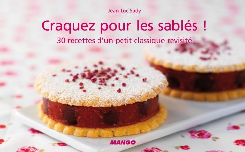 Craquez pour les sabls ! : 30 dlicieux desserts sur fond de pte sable