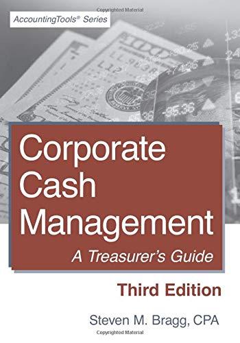 Corporate Cash Management: Third Edition: A Treasurer\'s Guide