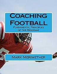 Coaching Football: Fundamental Principles of the Program!