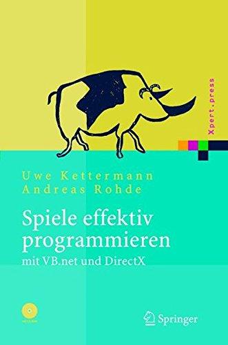 Spiele effektiv programmieren mit VB.net und DirectX (Xpert.press) (Spiel-programmierer)