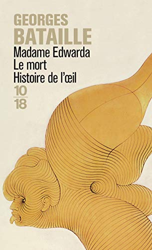 Madame Edwarda - Le mort - Histoire de l'oeil.