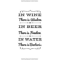 Carnet De Notes: Bière Vin Eau Sagesse Parti De La Liberté Cadeaux 120 Pages, 6X9 (Environ A5) Journal Ligné