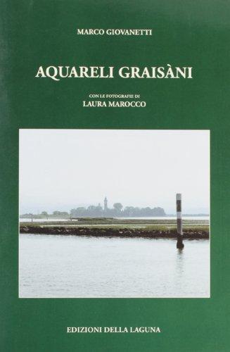 Aquareli graisàni. Testo gradese e italiano por Marco Giovanetti
