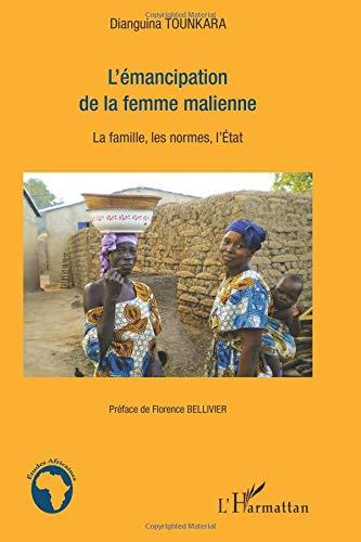 L'émancipation de la femme malienne : La famille, les normes, l'Etat par Dianguina Tounkara