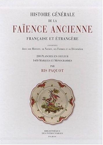 Histoire générale de la faïence ancienne française et étrangère par Ris Paquot