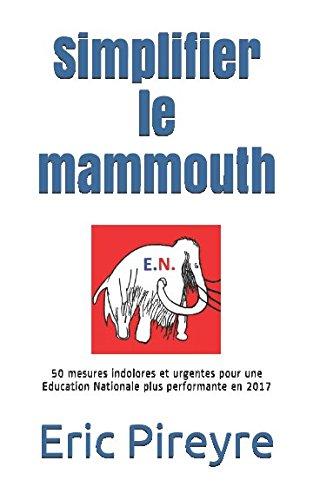 Simplifier le mammouth par Eric Pireyre