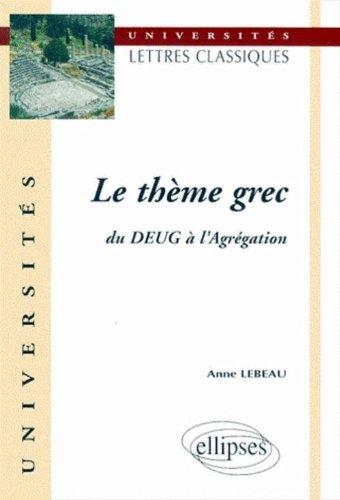 Le thème grec, du DEUG à l'Agrégation