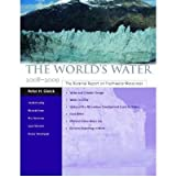 [(The World's Water 2008-2009: The Biennial Report on Freshwater Resources)] [Author: Peter H. Gleick] published on (December, 2008)