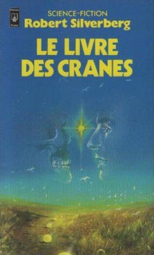 Le livre des cranes : Collection science fiction pocket n° 5171 par Robert Silverberg