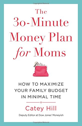 Single-mom-budget (The 30-Minute Money Plan for Moms: How to Maximize Your Family Budget in Minimal Time)