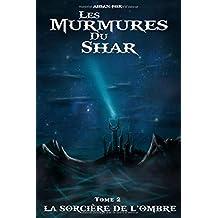 Les Murmures du Shar 2: La Sorcière de l'Ombre