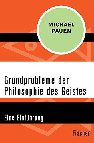 Grundprobleme der Philosophie des Geistes: Eine Einführung