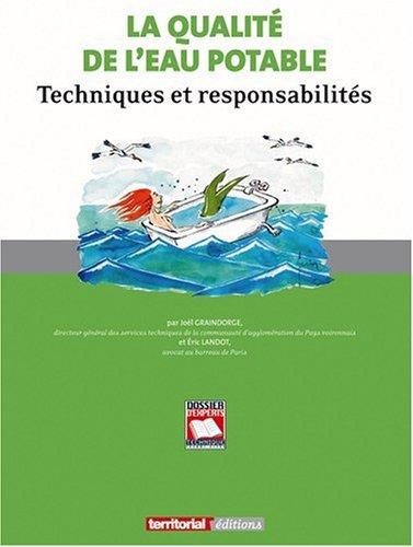La Qualite de l'Eau Potable - Techniques et Responsabilites par Graindorge- Landot