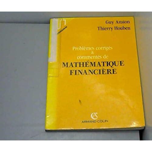 Problèmes corrigés & commentés de mathématique financière : Incluant 30 questions de compréhension