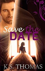 Save The Date by K. S. Thomas (2014-06-18)