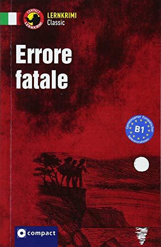 Errore fatale: Italienisch B1 (Lernkrimi Kurzkrimis)