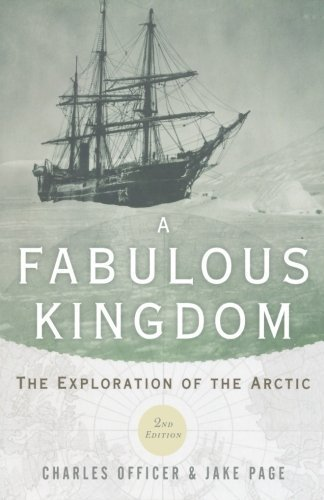 A Fabulous Kingdom: The Exploration of the Arctic 2nd edition by Officer, Charles, Page, Jake (2012) Paperback