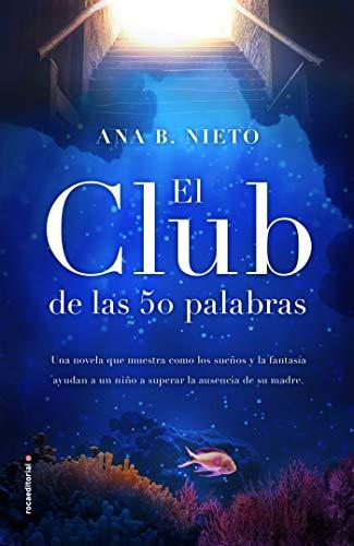 El club de las cincuenta palabras (Novela) por Ana B. Nieto
