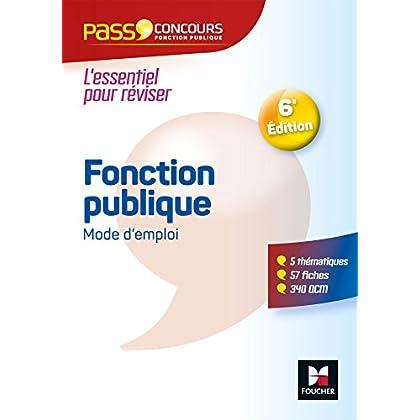 Pass'Concours - Fonction publique Mode d'emploi - 6e édition - Révision et entrainement