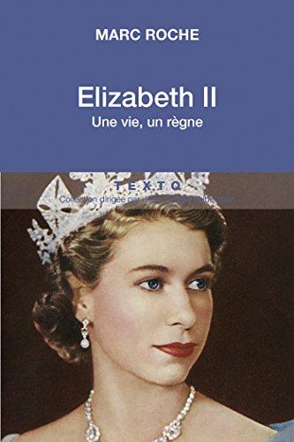 Elizabeth II: Une vie, un règne