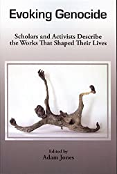 Evoking Genocide: Scholars And Activists by Adam Jones Ph.D. (2009-09-18)