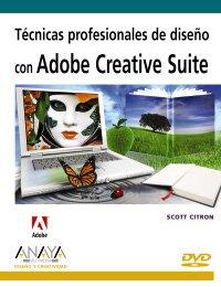 Tecnicas profesionales de diseño con adobe creative suite (+DVD) (Diseño Y Creatividad (am)) por Scott Citron