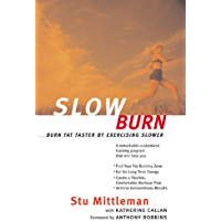 Slow Burn: Burn Fat Faster By Exercising Slower (English Edition)