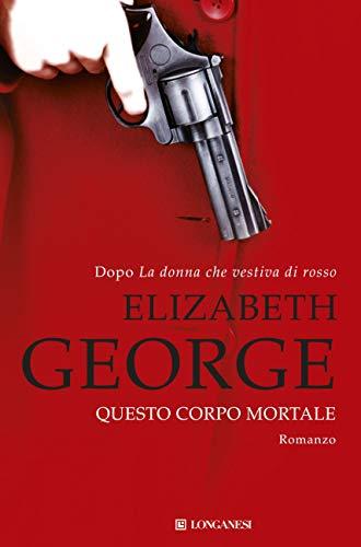 Questo corpo mortale: I casi dell'ispettore Lynley di Elizabeth George