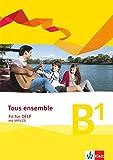 Tous ensemble - Fit für DELF B1: Prüfungsvorbereitungsheft mit Audio-CD Niveau (Tous ensemble. Ausgabe ab 2013)