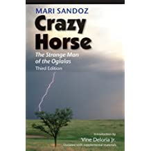 Crazy Horse, Third Edition: The Strange Man of the Oglalas, Third Edition (English Edition)