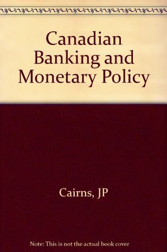Canadian Banking and Monetary Policy
