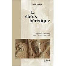 Choix heretique (le) (L'Histoire)