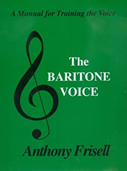 THE BARITONE VOICE (English Edition) par [Anthony Frisell]