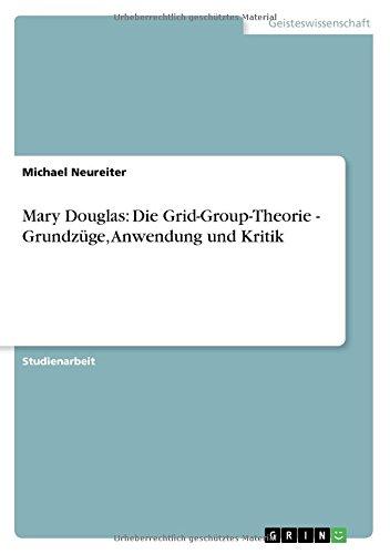 Mary Douglas: Die Grid-Group-Theorie - Grundzüge, Anwendung und Kritik