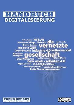Handbuch Digitalisierung: Die vernetzte Gesellschaft (German Edition) by [TREND REPORT, Redaktion, Zscheile, Frank , Rettberg, Udo , Haselbauer, Bernhard, Kasper, Brigitte , Romeike, Frank, Magagnoli, Ralf]