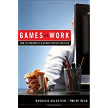 Games At Work: How to Recognize and Reduce Office Politics