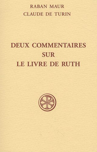 Deux Commentaires Sur Le Livre De Ruth S par Raban Maur, Claude de Turin