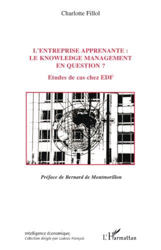 L'entreprise apprenante : le knowledge management en question ?: Etude de cas chez EDF (Intelligence économique)